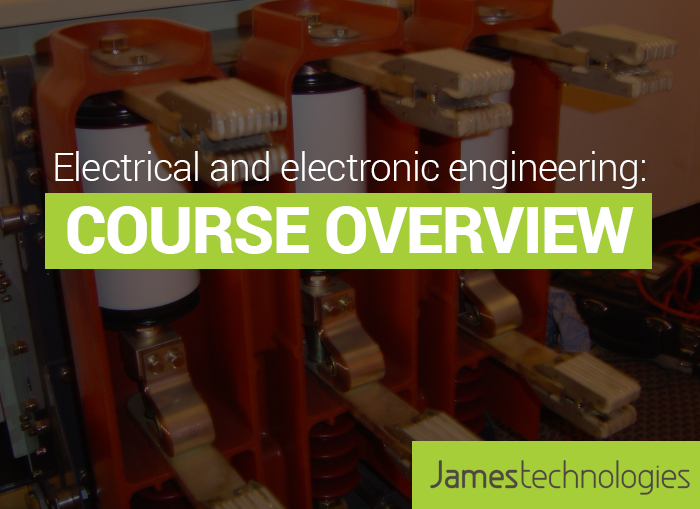 Electrical and Electronic Engineering: Course Overview